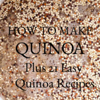 Learn How to Make Quinoa perfect every time with these simple directions, plus here are 21 Easy Quinoa Recipes you'll want to make time and time again